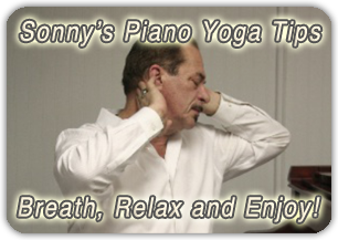 Piano Yoga Tips By Sonny &The 20 Minute Rule & Finding The Zone&