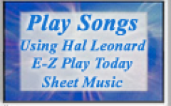 Lesson 6: Play Songs Using Hal Leonard E-Z Play Today Sheet Music